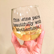 This Wine Pairs Beautifully with Motherhood Stemless Wine Glass