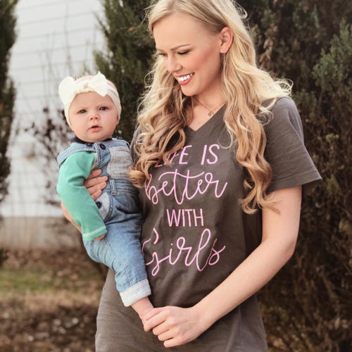 Life Is Better With GIRLS Tee