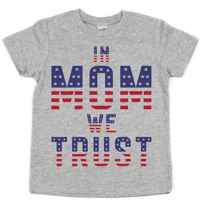 In MOM We Trust Kids Tee