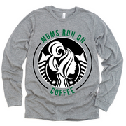 Moms Run On Coffee Starbs Edition Pullover Tee