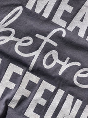 Mean Before Caffeine Tee - Heathered Storm w/ Snow Glitter Print