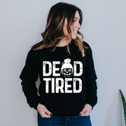 Dead Tired Sweatshirt