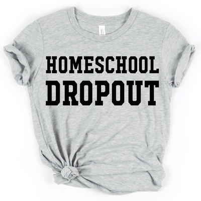 Homeschool Dropout Tee (PREORDER)