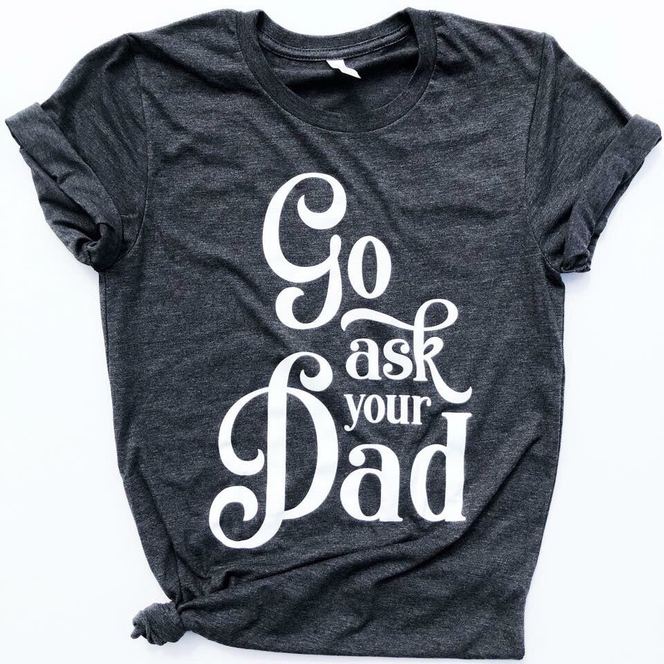 Go Ask Your Dad Tee Retro Tee