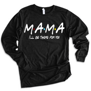MAMA Friends Pullover Tee