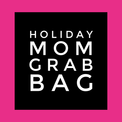 HOLIDAY MOM GRAB BAG