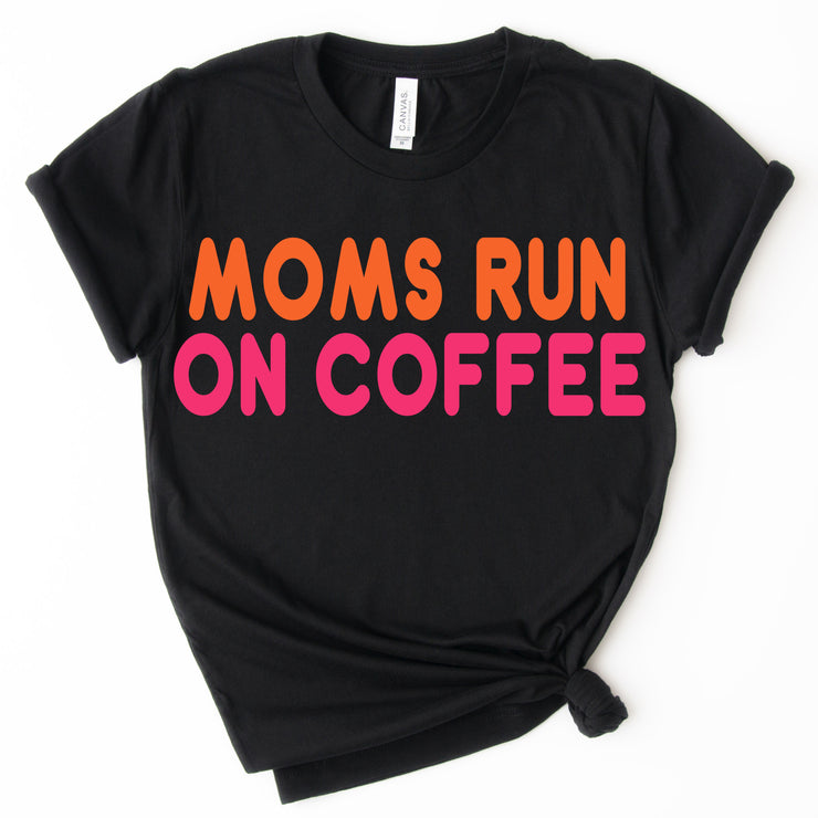 Moms Run On Coffee Tee