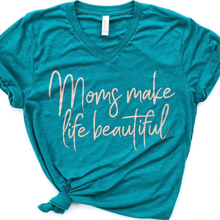 Moms Make Life Beautiful Tee - Teal Triblend w/ Rose Gold Metallic Print