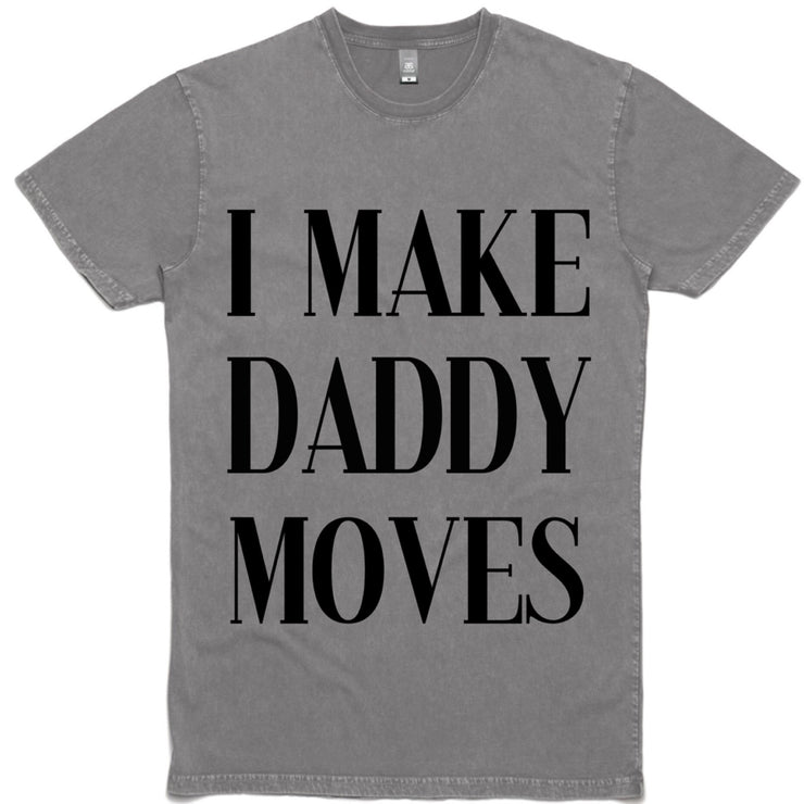 I Make Daddy Moves Tee