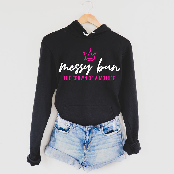 Messy Bun Crown Of A Mother Hoodie (PREORDER)