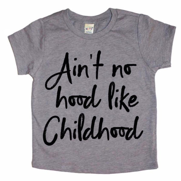 Ain't No Hood Like Childhood Tee - Gray