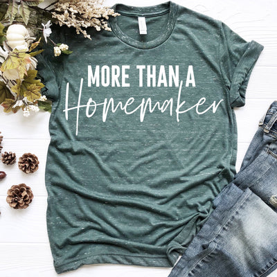 More Than A Homemaker Tee