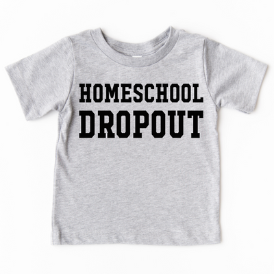 Homeschool Dropout KIDS Tee (PREORDER)