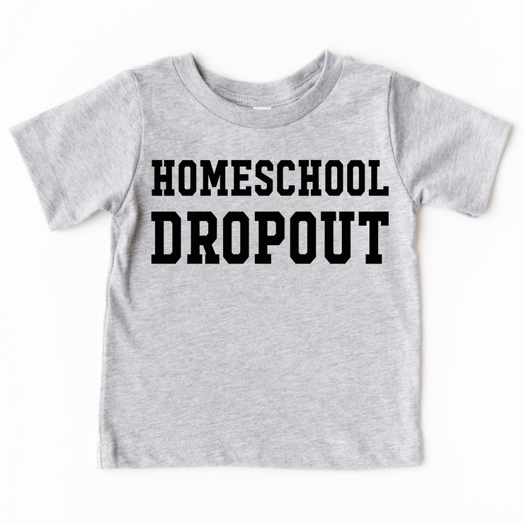 Homeschool Dropout KIDS Tee