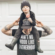Ain't No Hood Like FATHERHOOD Tee