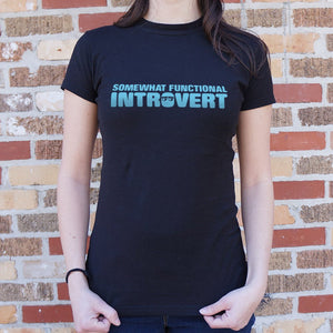 Ladies Somewhat Functional Introvert T-Shirt