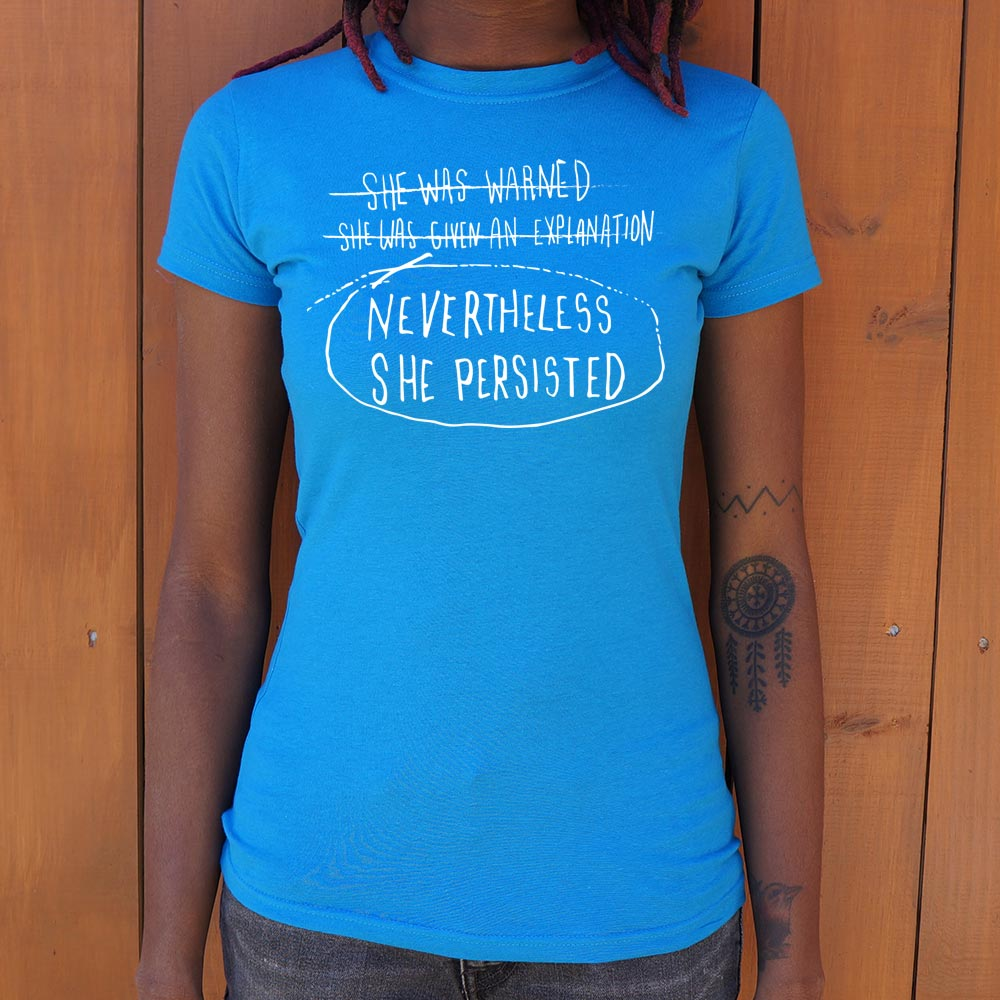 Ladies Nevertheless She Persisted T-Shirt