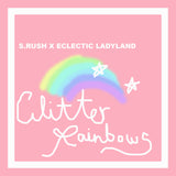 S.RUSH X ECLECTIC LADYLAND GLITTER RAINBOW, MUSK
