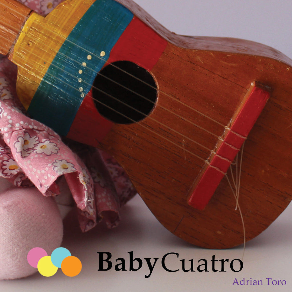 Baby Cuatro. Cuatro music for Children - Adrian Toro