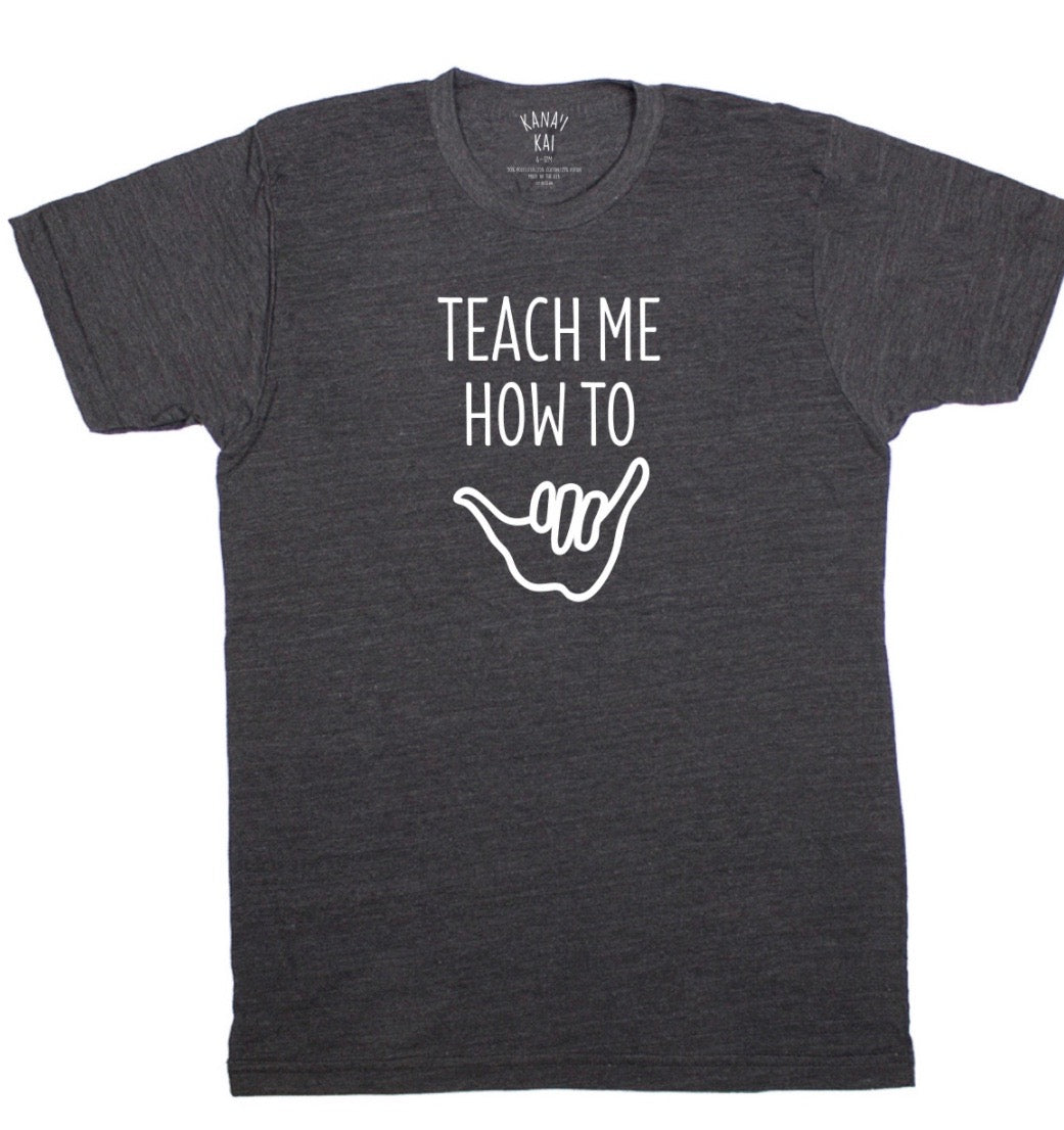 Kana'i Kai - Teach Me How to Shaka (Tee)