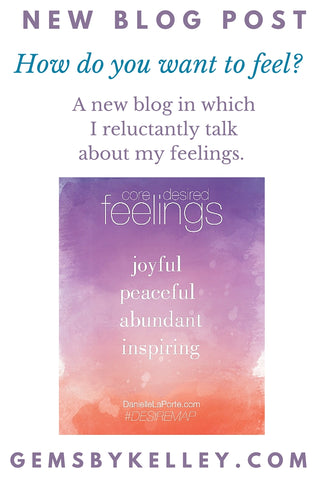 How do you want to feel? A new blog in which I reluctantly talk about my feelings.