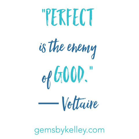 Perfect is the enemy of good, Voltaire quote