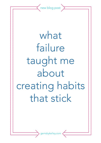What failure taught me about creating habits that stick