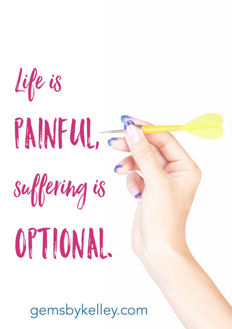 life is painful suffering is optional
