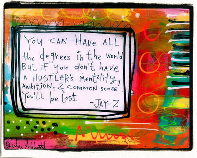 Julie Abbot Art: Jay Z Quote