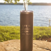Life Is Better Skinny Thermos - Black (additional designs)