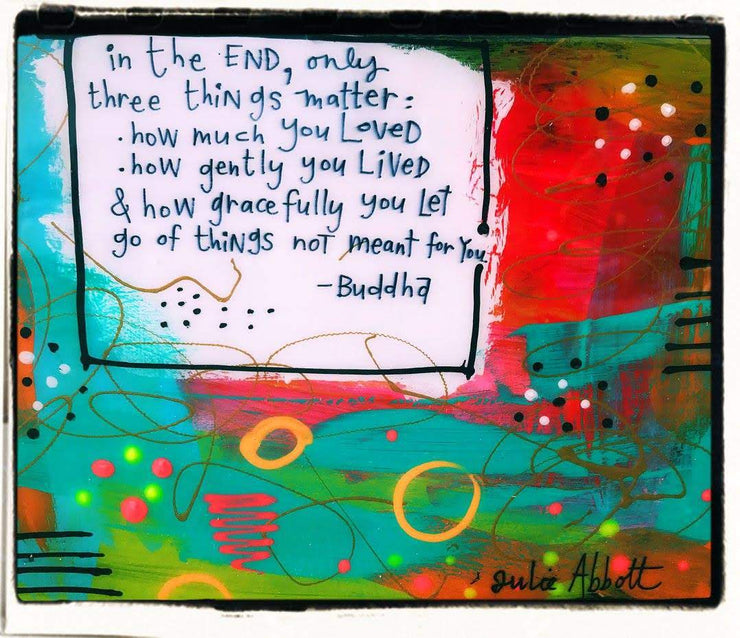Julie Abbot Art: Buddha Quote