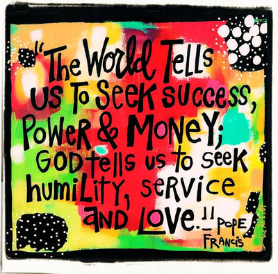 Julie Abbot Art: POPE FRANCIS QUOTE