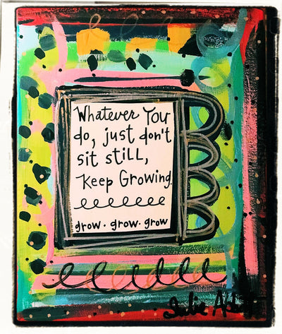 Julie Abbott Art: Keep Growing