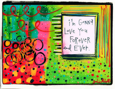 Julie Abbott Art: I'm Gonna Love You Forever