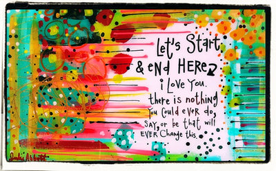 Julie Abbott Art: Let's Start & End Here... I Love You