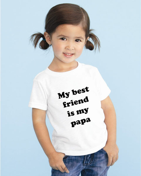MY BEST FRIEND IS MY PAPA - GRAPHIC TEE - 2 SHIRT OPTIONS - LITTLE FOOT CLOTHING CO.