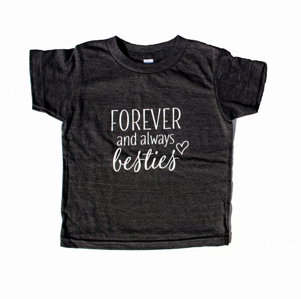 FOREVER AND ALWAYS BESTIES - GRAPHIC TEE (Kid's T-Shirt)