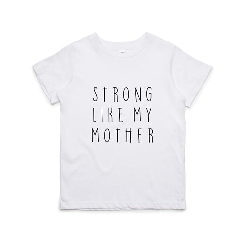 STRONG LIKE MY MOTHER T-SHIRT - 2 SHIRT OPTIONS - LITTLE FOOT CLOTHING CO.