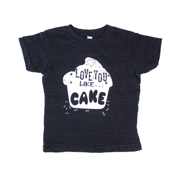 LOVE YOU LIKE CAKE - GRAPHIC TEE (Baby, toddlers, little kids & big kids).