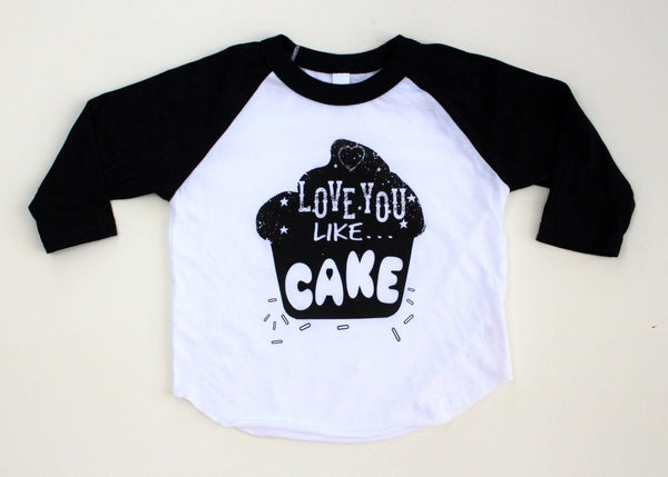 LOVE YOU LIKE CAKE - BLACK RAGLAN (Baby, toddlers, little kids & big kids).