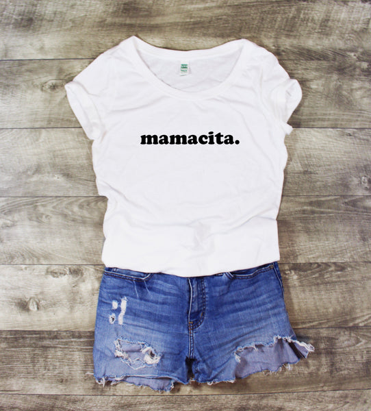 MAMACITA. SCOOP NECK - 2 SHIRT OPTIONS - LITTLE FOOT CLOTHING CO.