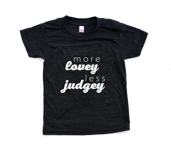 MORE LOVEY LESS JUDGEY - GRAPHIC TEE (Kid's T-Shirt)