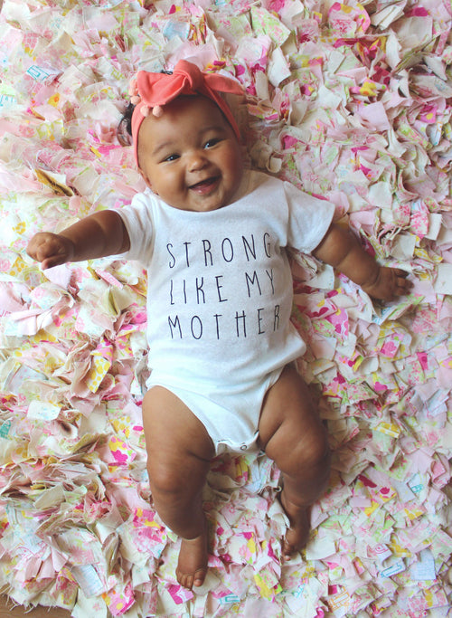 STRONG LIKE MY MOTHER BODYSUIT - 2 OPTIONS - LITTLE FOOT CLOTHING CO.
