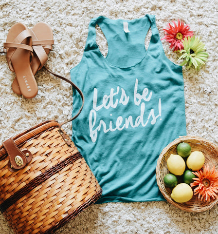 Let's Be Friends Racerback Tank -Teal