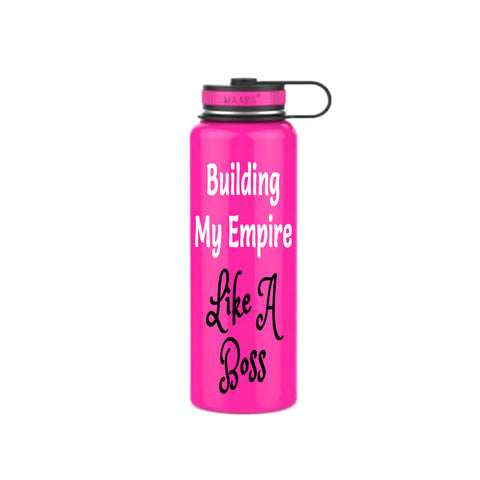 Building My Empire Like A Boss Stainless Steel 40 oz Water Bottle