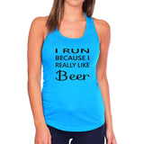I Run Because I Really Like Beer Tank Top