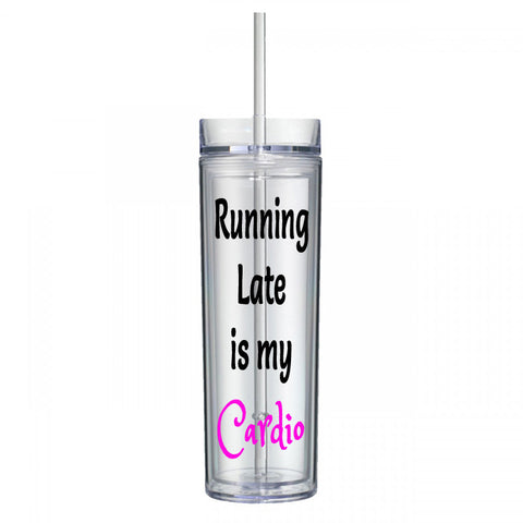 Running Late is my Cardio Water Bottle
