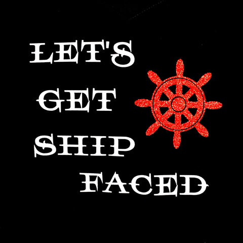 Let's Get Ship Faced Glitter Shirt
