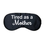 Tired as a Mother Satin Eye Mask