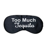 Too Much Tequila Satin Eye Mask